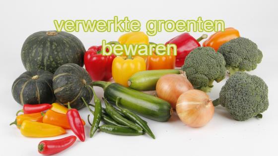 verwerkte groenten bewaren