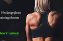 de 5 belangrijkste trainingsfouten