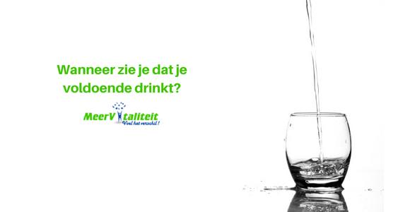 Wanneer zie je dat je voldoende drinkt?
