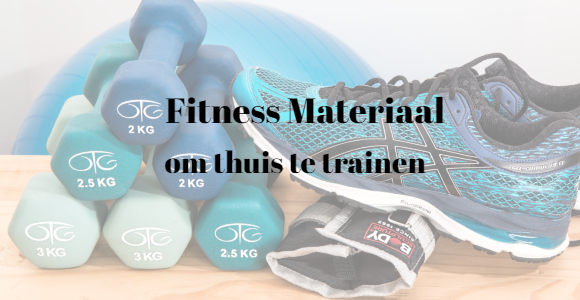 fitness materiaal om thuis te trainen
