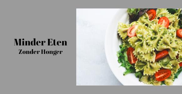 minder eten zonder honger