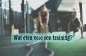 eten voor een training