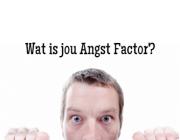 Wat is jou Angst Factor?